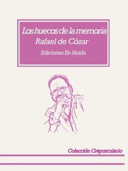 Rafael de Cózar  presenta Los Huecos de la Memoria - Teresa Domínguez